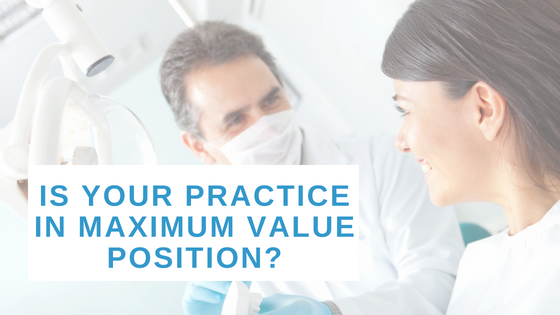 """Dentist and patient behind text reading """"Is Your Practice In Maximum Value Position?"""""""